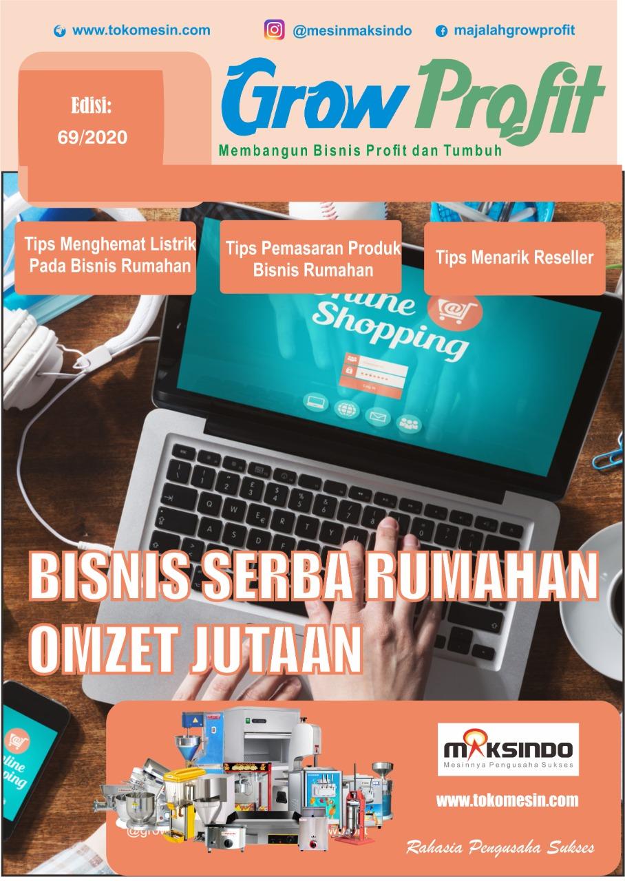 Majalah Grow Profit Edisi 69 – Bisnis Serba Rumahan Omzet Jutaan